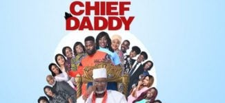 'Chief Daddy' rakes in N40m, currently highest-grossing Nollywood movie