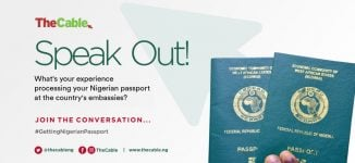 SPEAK OUT! What's your experience getting Nigerian passport at the country's embassies?