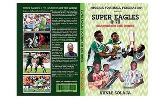 Solaja's book on Super Eagles unveils 'hidden facts' of Nigerian football