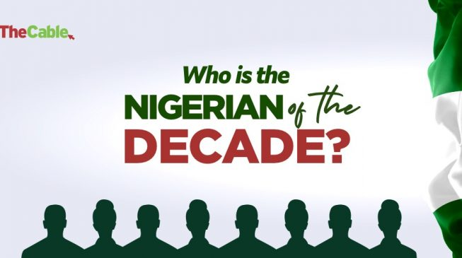 Who is the Nigerian of the Decade? TheCable picks…